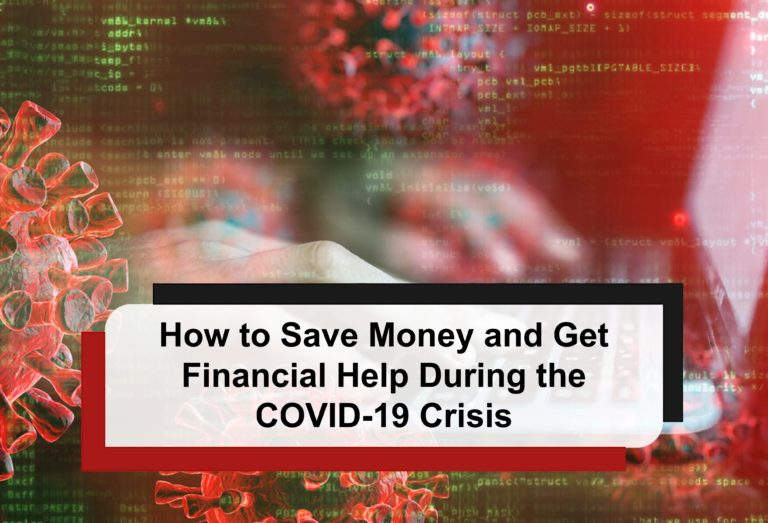 How to Save Money and Get Financial Help During the COVID-19 Crisis