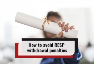 How to avoid RESP withdrawal penalties