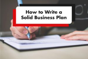 How to Write a Solid Business Plan