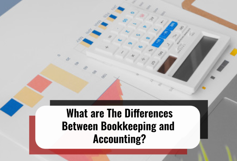 What are The Differences Between Bookkeeping and Accounting?