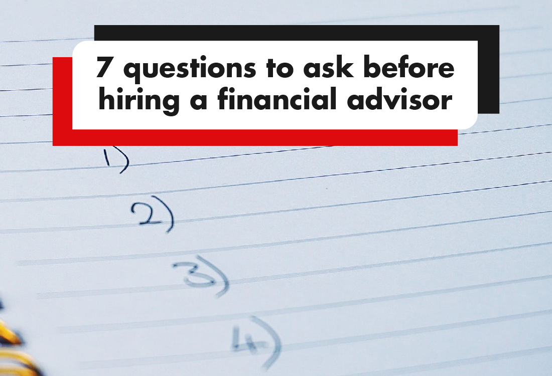 7 questions to ask before hiring a financial advisor