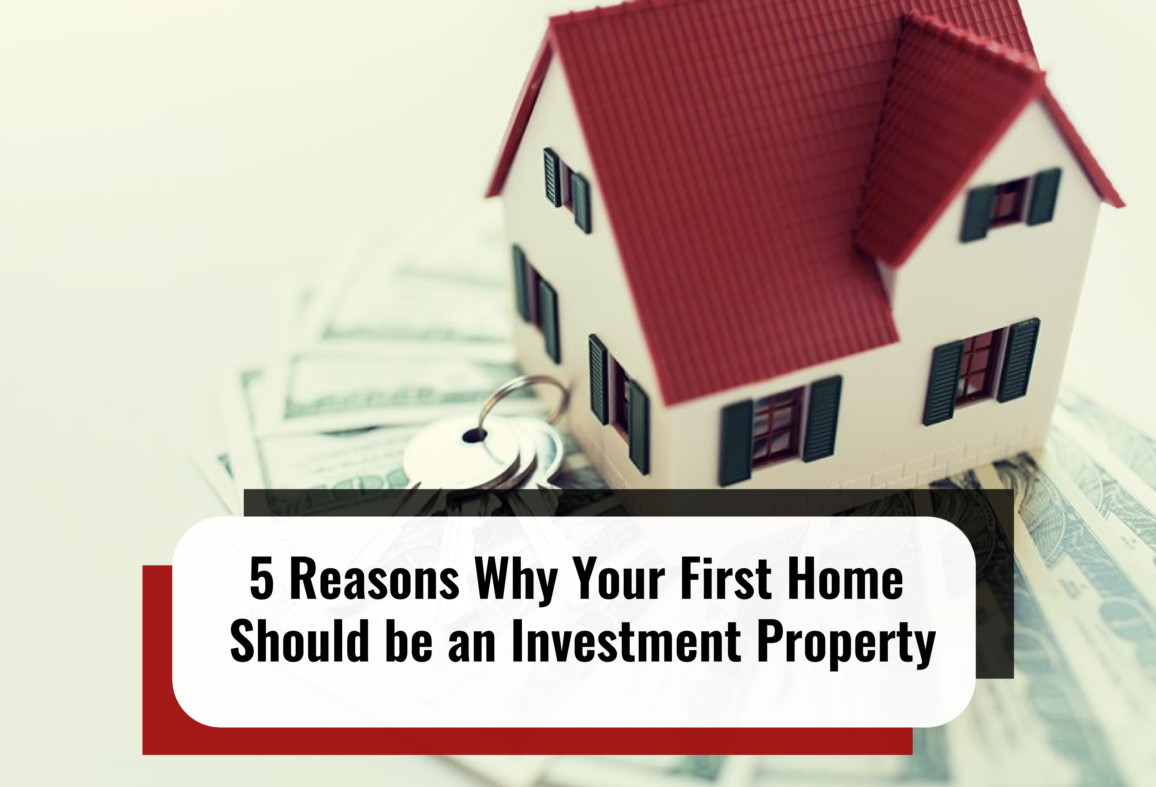 5 Reasons Why Your First Home Should be an Investment Property