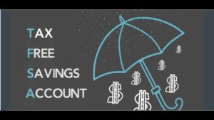 Getting The Most Out Of Your Tax-Free Savings Account