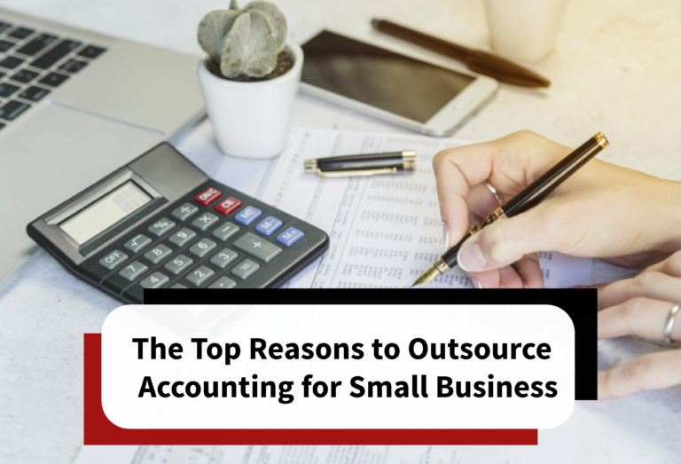 The Top Reasons to Outsource Accounting for Small Business