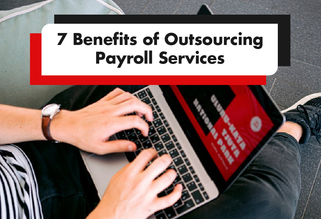 7 Benefits of Outsourcing Payroll Services